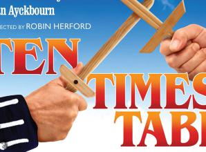 REVIEW: Ten Times Table at Theatre Royal Windsor